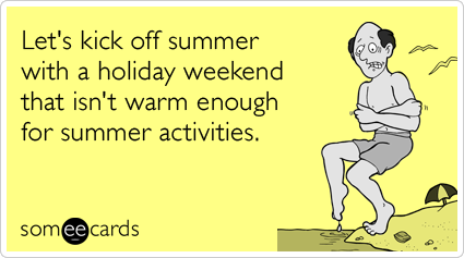 memorial-day-weekend-cold-summer-kick-off-memorial_day-ecards-someecards