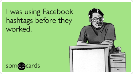 facebook-hashtags-finally-work-cry_for_help-ecards-someecards